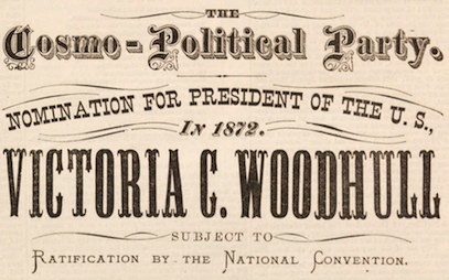 Victoria Woodhull Presidential Flyer, 1872